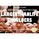 Largerthanlife Shoulders